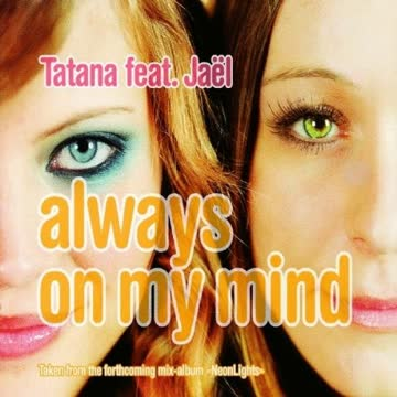 Tatana Feat.Jael - Always on My Mind