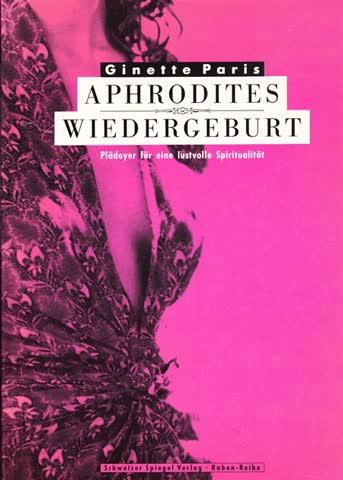 Aphrodites Wiedergeburt: Plädoyer für eine lustvolle Spiritualität