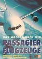Das Grosse Buch der Passagierflugzeuge.