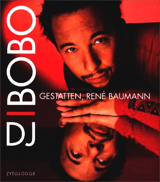 DJ Bobo. Gestatten, Rene Baumann