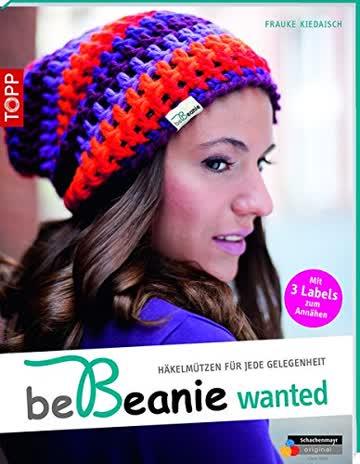 be Beanie! Wanted: Häkelmützen für jede Gelegenheit