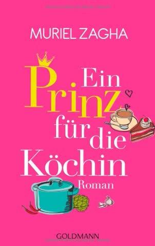 Ein Prinz für die Köchin: Roman