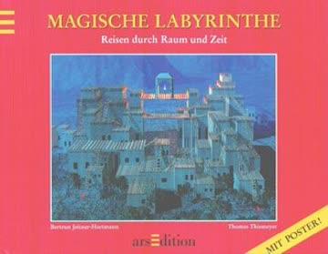 Magische Labyrinthe, Reisen durch Raum und Zeit