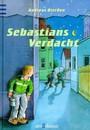 Sebastians Verdacht. ( Ab 10 J.)