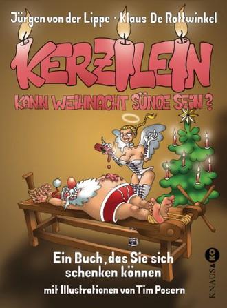 Kerzilein, kann Weihnacht Sünde sein?: Ein Buch, das Sie sich schenken können -