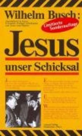 Jesus Unser Schicksal; Neuauflage: Vollständige Ausgabe In Neuem Satz!