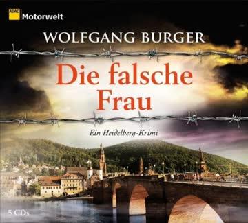 Die falsche Frau. Ein Heidelberg-Krimi, 5 CDs (ADAC Motorwelt-Edition): Ein Heidelberg-Krimi. Gekürzte Lesung