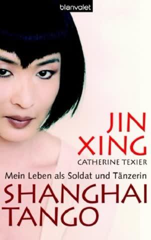 Shanghai Tango. Mein Leben als Soldat und Tänzerin