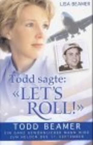 """Todd sagte: """"Let's Roll!"""""""