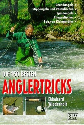 Die 150 besten Anglertricks.