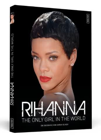 Rihanna: The Only Girl In The World | Die Biografie