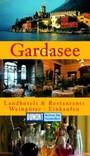 Gardasee; Landhotels Und Restaurants, Weingüter, Einkaufen