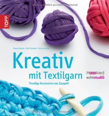 Kreativ mit Textilgarn: Trendige Accessoires aus Zpagetti