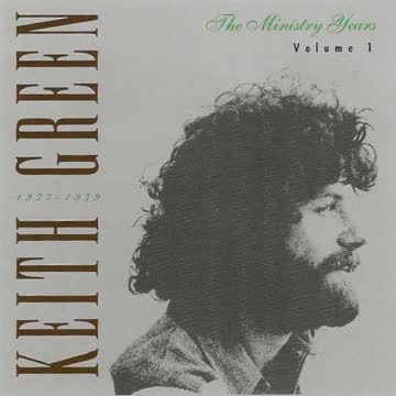 Keith Green - Ministry Years 1