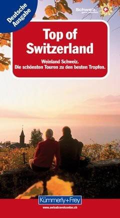 Weinland Schweiz: Top of Switzerland