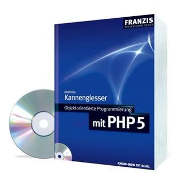 Objektorientierte Programmierung mit PHP 5 (Professional Series)