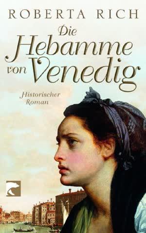 Die Hebamme von Venedig: Historischer Roman
