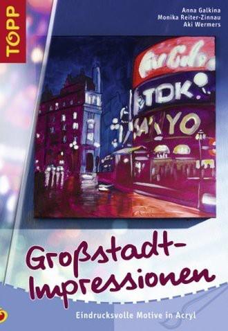 Großstadt-Impressionen: Eindrucksvolle Motive in Acryl