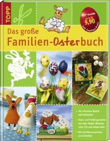 Das grosse Familien-Osterbuch: Mit viel Wissenswertem zum Osterfest
