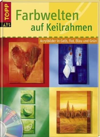 Farbwelten auf Keilrahmen: Acrylbilder in Gelb, Rot, Blau und Grün. Praktische Aufteilung der Acrylbilder nach Farbwelten