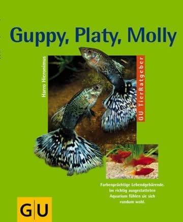Guppy, Platy, Molly und andere Lebendgebärende