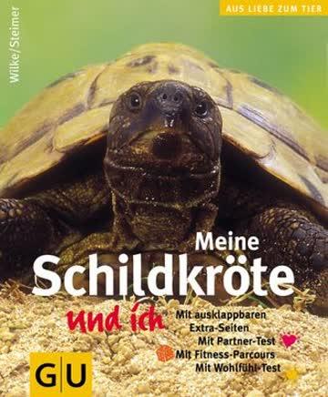 Meine Schildkröte Und Ich; Mit Ausklappbaren Extra-Seiten, Mit Partner-Test. Mit Fitness-Parcours. M