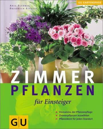 Zimmerpflanzen für Einsteiger (GU Natur Spezial)