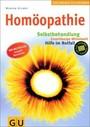 Homöopathie: Selbstbehandlung. Zuverlässige Mittelwahl. Hilfe im Notfall. Der Bestseller komplett überarbeitet