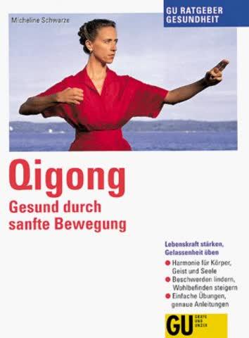 Qigong Gesund durch sanfte Bewegung, GU Ratgeber Gesundheit