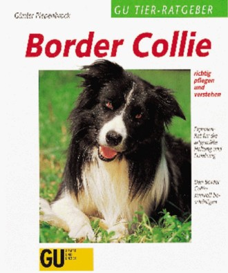 Border Collie richtig pflegen und verstehen, GU Tier-Ratgeber (GU Tiere erleben)