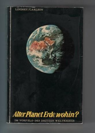 Alter Planet Erde wohin? Im Vorfeld des Dritten Weltkriegs