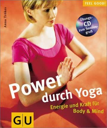 Yoga (mit CD), Power durch (Feel good!)