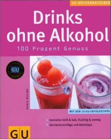 Drinks ohne Alkohol. GU KüchenRatgeber