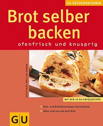 Brot selber backen. GU KüchenRatgeber