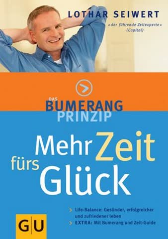 Das Bumerang-Prinzip: Mehr Zeit fürs Glück.