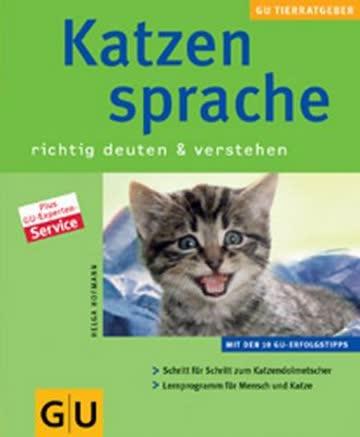 Katzensprache. Richtig deuten und verstehen.