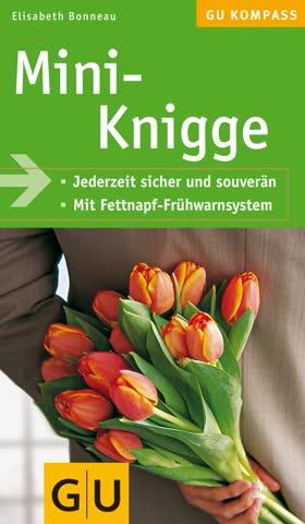 Mini-Knigge; Jederzeit sicher und souverän - mit Fettnapf-Frühwarnsystem