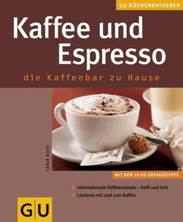 Kaffee und Espresso . KüchenRatgeber neu