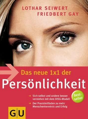 Das Neue 1x1 Der Persönlichkeit; Sich Selbst Und Andere Besser Verstehen Mit Dem Disg-Modell. Der Pr