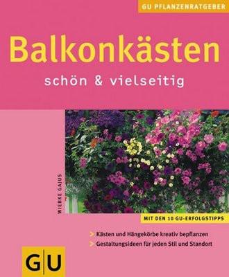 Balkonkästen schön & vielseitig (GU Pflanzenratgeber (neu))