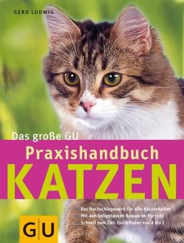 Das grosse Katzen Praxishandbuch