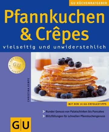Pfannkuchen und Crêpes. GU KüchenRatgeber