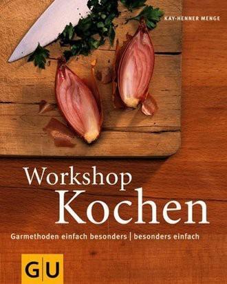Workshop Kochen. Garmethoden einfach besonders - besonders einfach