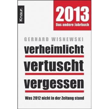 Verheimlicht - vertuscht - vergessen: Was 2012 nicht in der Zeitung stand