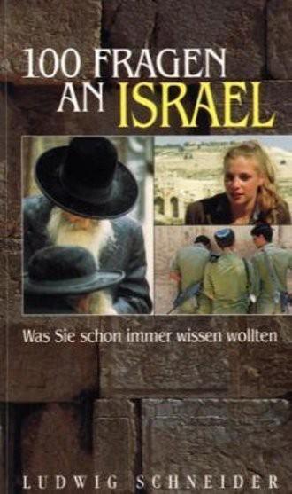 Hundert (100) Fragen an Israel. Was Sie schon immer wissen wollten