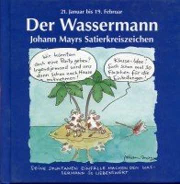 Johann Mayrs Satierkreiszeichen, Der Wassermann