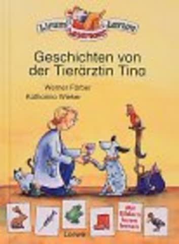 Geschichten von der Tierärztin Tina. Mit Bildern lesen lernen