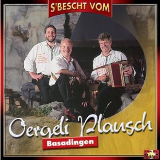 Oergeli Plausch Basadingen - S Bescht Vom