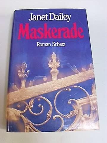 Maskerade. Spannender Roman um Täuschungen und Leidenschaften, es ist nichts so, wie es scheint. Ein gefährliches Spiel.
