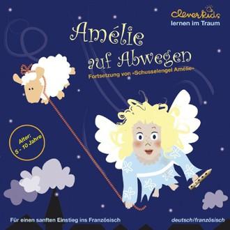 Amélie auf Abwegen. CD: Fortsetzung von «Schusselengel Amélie»